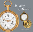 The History Of Watches : by publisher....