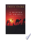 A Winter in Arabia  A Journey Through Yemen