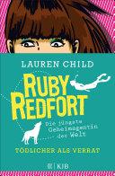 Ruby Redfort – Tödlicher als Verrat