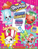 Grocery Games! : favorite shopkins(tm) for some supermarket fun in...