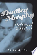 Dudley Murphy  Hollywood Wild Card
