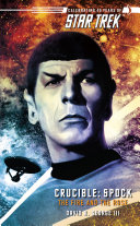 Star Trek  The Original Series  Crucible  Spock  The Fire and the Rose