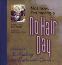 Not Now . . . I'm Having a No Hair Day