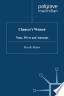 Chaucer s Women  Nuns  Wives and Amazons