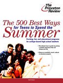 The 500 Best Ways for Teens to Spend the Summer