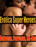 Erotica Super Heroes  Batwoman  Iron woman  XXX Men