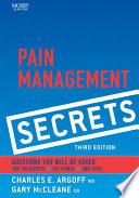 Pain Management Secrets E-Book : for boards, pain management secrets, 3rd edition has...