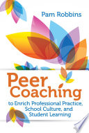 Peer Coaching to Enrich Professional Practice  School Culture  and Student Learning