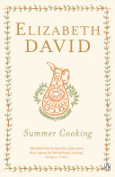 Summer Cooking Elizabeth David S Wonderful Selection Of Dishes For Table