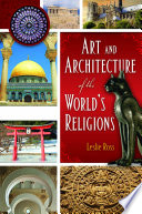 Art and Architecture of the World s Religions  2 volumes