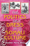 The Politics of Dress in Somali Culture
