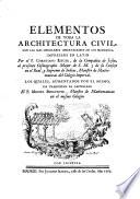 Elementos de toda la architectura civil     impressos en latin  los quales  aumentados porel autor ha traducidos al Castellano Miguel Benavente