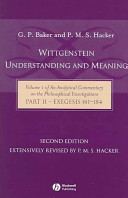 Wittgenstein Understanding and Meaning: Volume 1 of an Analytical Commentary on the Philosophical Investigations, Part II: Exegesis 1-184