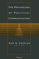The Psychology of Political Communication
