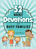 52 WEEKLY DEVOTIONS FOR BUSY F