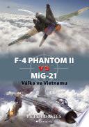 F   4 Phantom II vs MiG   21   V  lka ve Vietnamu