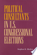 Political Consultants in U S  Congressional Elections
