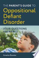 The Parent S Guide To Oppositional Defiant Disorder
