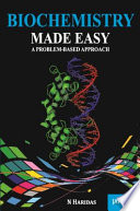 Biochemistry Made Easy  A Problem Based Approach