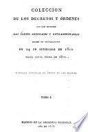 Colecci  n de los decretos y   rdenes que han expedido las C  rtes general y extraordinarias desde su instalaci  n