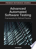 Advanced Automated Software Testing  Frameworks for Refined Practice