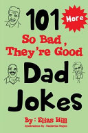 More 101 So Bad They Re Good Dad Jokes