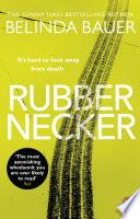 Rubbernecker by Belinda Bauer