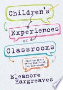 Children   s experiences of classrooms
