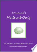 Brainiac s Medical Quiz