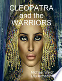 CLEOPATRA and the WARRIORS