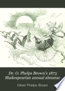 Dr  O  Phelps Brown s 1873 Shakespearian Annual Almanac