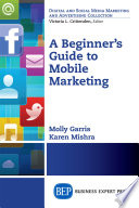 A Beginner s Guide to Mobile Marketing
