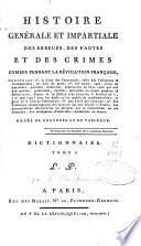 Histoire générale et impartiale des erreurs, des fautes et des crimes commis pendant la Révolution française