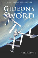Gideon's Sword : crew of the international space station...