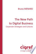 The New Path to Digital Business: Corporate Strategies and Cultures