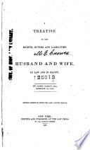 A Treatise of the Rights, Duties and Liabilities of Husband and Wife