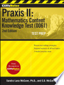 CliffsNotes Praxis II  Mathematics Content Knowledge Test  0061   Second Edition