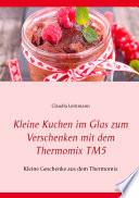 Kleine Kuchen im Glas zum Verschenken mit dem Thermomix TM5