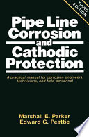 Pipe Line Corrosion and Cathodic Protection