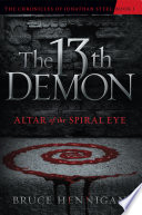The Thirteenth Demon, Altar Of The Spiral Eye : raging thunderstorm, naked, beaten, and bleeding, he...