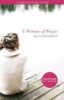 A Woman of Prayer  A Women s Bible Study
