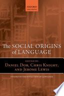 The Social Origins of Language