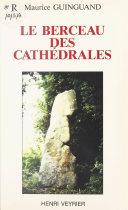 Le berceau des cathédrales