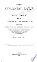 The Colonial Laws of New York from the Year 1664 to the Revolution  Including the Charters to the Duke of York  the Commission and Instructions to Colonial Governors  the Dukes Laws  the Laws of the Donagan and Leisler Assemblies  the Charters of Albany and New York and the Acts of the Colonial Legislatures from 1691 to 1775 Inclusive