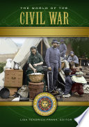 The World of the Civil War  A Daily Life Encyclopedia  2 volumes