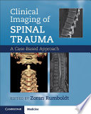 Clinical Imaging Of Spinal Trauma : in spinal trauma, highly illustrated throughout....