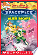 Geronimo Stilton Spacemice  1  Alien Escape