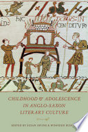 Childhood   Adolescence in Anglo Saxon Literary Culture