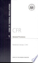 Code of Federal Regulations  Title 1  General Provisions  Revised as of January 1  2012