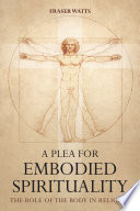 A Plea For Embodied Spirituality